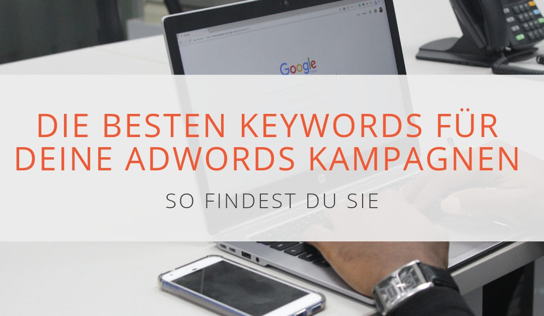 So erstellst du eine Top-Keywordliste für deine Google Ads Kampagnen