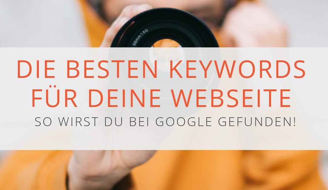 Keywords: wie du die richtigen Schlüsselwörter für Google findest, und wo du sie einträgst