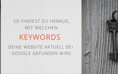 So findest du heraus, mit welchen Keywords deine Webseite bei Google gefunden wird