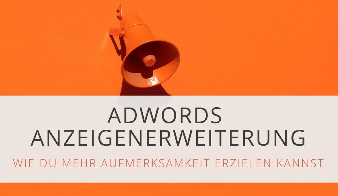Erhöhe die Klickrate deiner Google-Ads (AdWords) mit Anzeigenerweiterungen