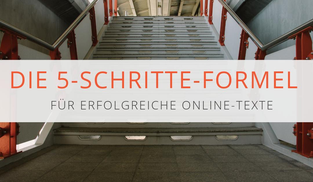 Die 5-Schritte-Formel für erfolgreiche Online-Texte