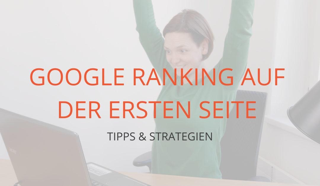 Google erste Seite Tipps und Strategien