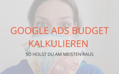 Google Ads: So kalkulierst du dein ideales Budget